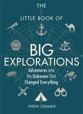 LITTLE BOOK OF BIG EXPLORATIONS