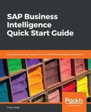 SAP Business Intelligence Quick Start Guide