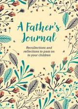 Forster, F: A Father's Journal