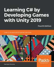 Learning C# by Developing Games with Unity 2019_Fourth Edition