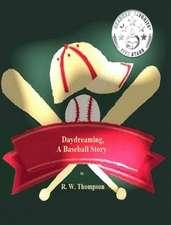 Daydreaming, A Baseball Story