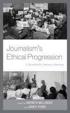 Journalism's Ethical Progression: A Twentieth-Century Journey