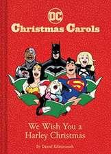 DC Christmas Carols: We Wish You a Harley Christmas