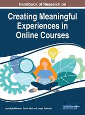 Handbook of Research on Creating Meaningful Experiences in Online Courses