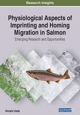 Physiological Aspects of Imprinting and Homing Migration in Salmon
