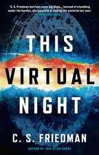 C.S. Friedman, F: This Virtual Night