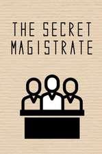 Secret Magistrate