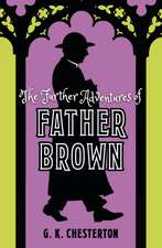 Chesterton, G: The Further Adventures of Father Brown