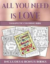 Therapeutic Coloring Book (All You Need is Love)