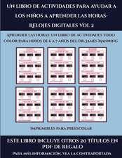 Imprimibles para preescolar (Un libro de actividades para ayudar a los niños a aprender las horas- Relojes digitales Vol 2)