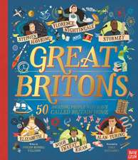 Great Britons: 50 Amazing People Who Have Called Britain Home