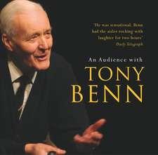Benn, T: Audience With Tony Benn
