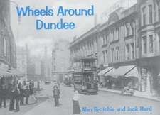 Brotchie, A: Wheels Around Dundee
