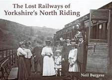 The Lost Railways of Yorkshire's North Riding