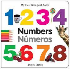 My First Bilingual Book - Numbers - English-spanish