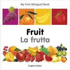 My First Bilingual Book - Fruit - English-italian