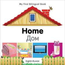 My First Bilingual Book - Home - English-russian