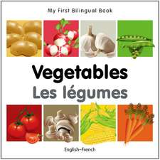 My First Bilingual Book - Vegetables - English-french
