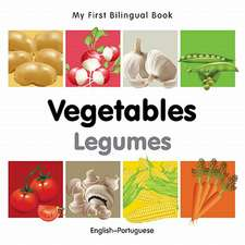 My First Bilingual Book - Vegetables - English-portuguese
