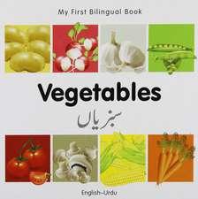 My First Bilingual Book - Vegetables - English-urdu