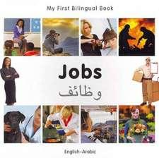 My First Bilingual Book - Jobs: English-arabic