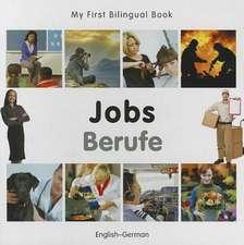 My First Bilingual Book - Jobs: English-german