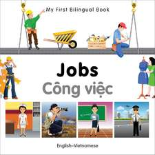 My First Bilingual Book - Jobs: English-vietnamese