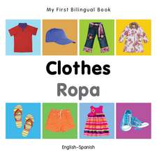 My First Bilingual Book - Clothes - English-spanish