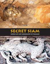 Secret Siam: Hidden Art and Iconography of Thailand