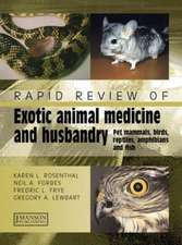 Rapid Review of Exotic Animal Medicine and Husbandry: Pet Mammals, Birds, Reptiles, Amphibians, and Fish