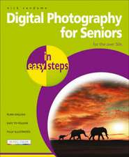 Digital Photography for Seniors in easy steps: For the Over 50s