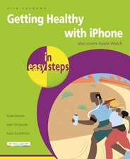 Getting Healthy with iPhone in easy steps: Also covers Apple Watch