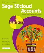 Sage 50cloud Accounts in Easy Steps: Covers Cloud and Desktop Versions