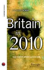 Britain in 2010: The New Business Landscape