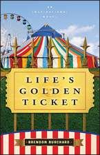 Life′s Golden Ticket: An Inspriational Novel