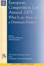 European Competition Law Annual 2003: What is an Abuse of a Dominant Position?