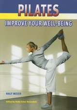 Pilates:  Improve Your Well-Being