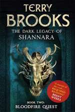 The Dark Legacy of Shannara 02. Bloodfire Quest