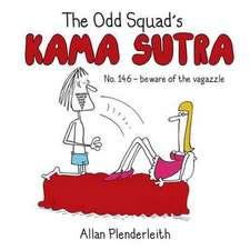 The Odd Squad's Kama Sutra