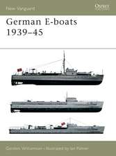 German E-Boats 1939 45:  The Death of the Jacobite Cause