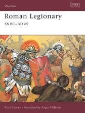 Roman Legionary 58 BC–AD 69