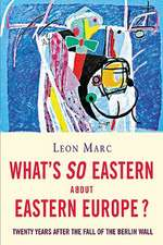What's So Eastern About Eastern Europe