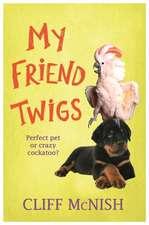 McNish, C: My Friend Twigs