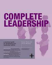 Complete Leadership: A practical guide for developing your leadership talents