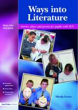 Ways Into Literature:  Stories, Plays and Poems for Pupils with Sen