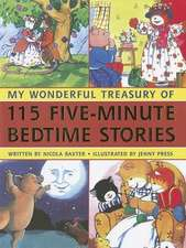 My Wonderful Treasury of 115 Five-Minute Bedtime Stories:  Explore the Great Classical Civilizations, with 60 Step-By-Step Projects and 1500 Exciting Images