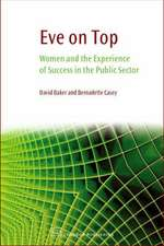 Eve on Top: Women's Experience of Success in the Public Sector