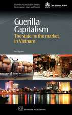 Guerilla Capitalism: The State in the Market in Vietnam