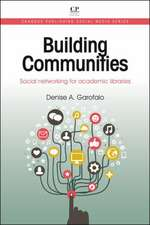 Building Communities: Social Networking for Academic Libraries