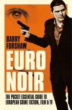 Euro Noir: The Pocket Essential Guide to European Crime Fiction, Film & TV